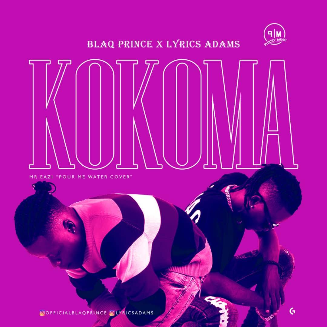 NEW MUSIC Blaq Prince X Lyrics Adams Kokoma