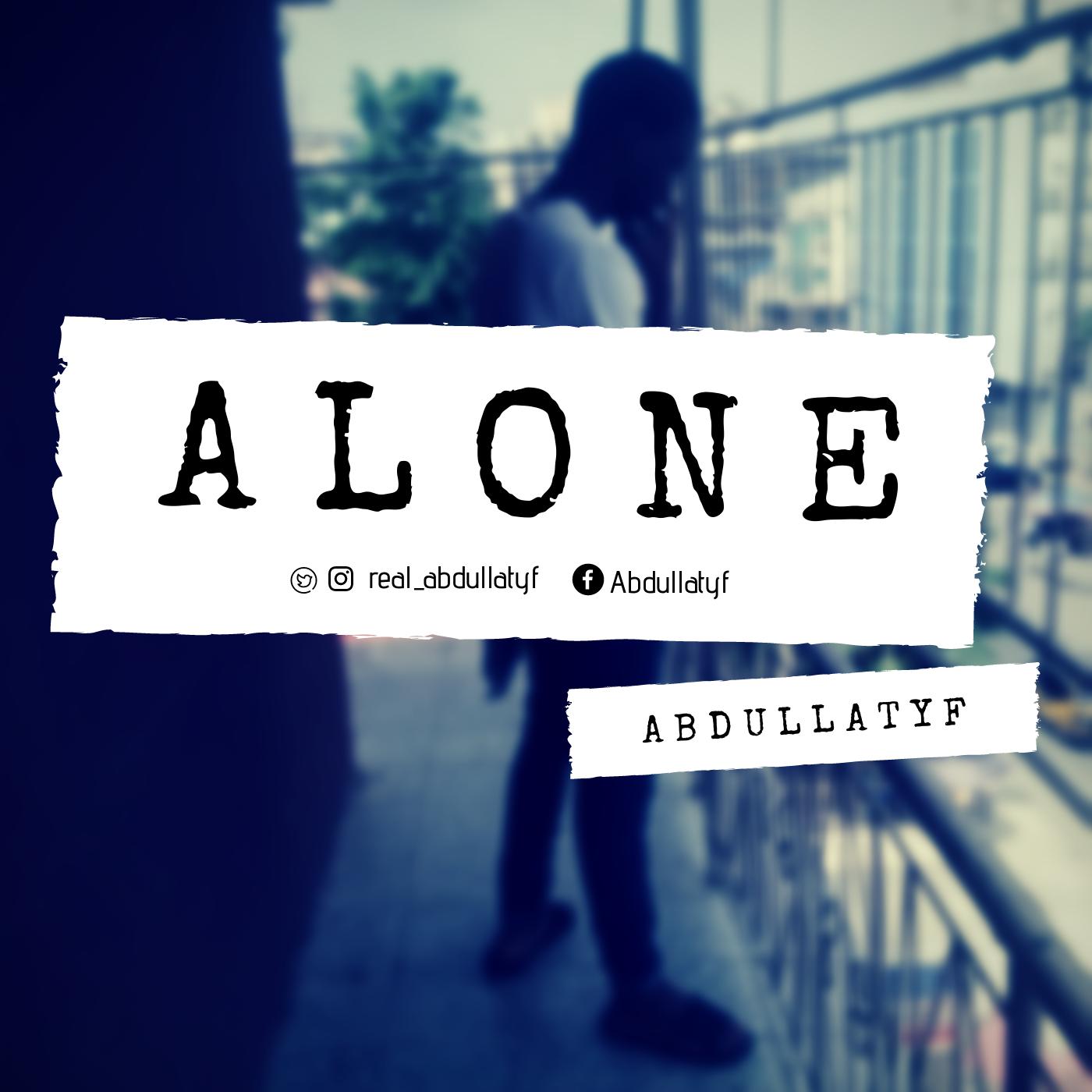 New Music Abdullatyf Alone Akpraisecom