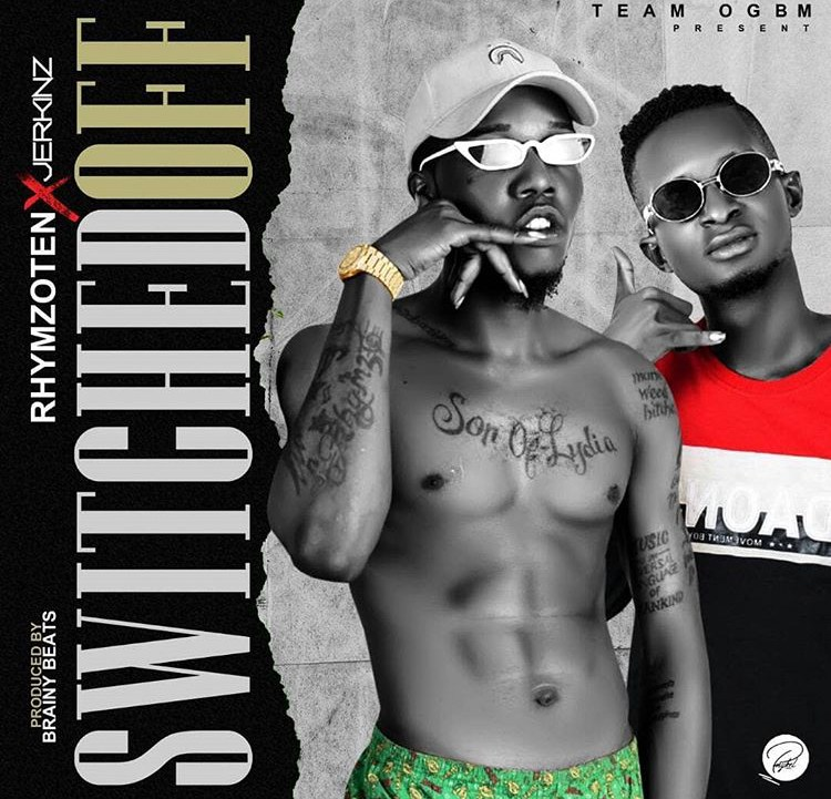 Music: Rhymzoten x Jerkins – Switched Off (Prod. Brainy Beats)