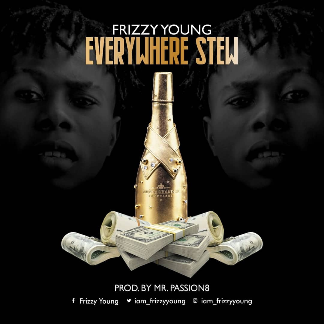 AUDIO: Frizzy Young – Everywhere stew