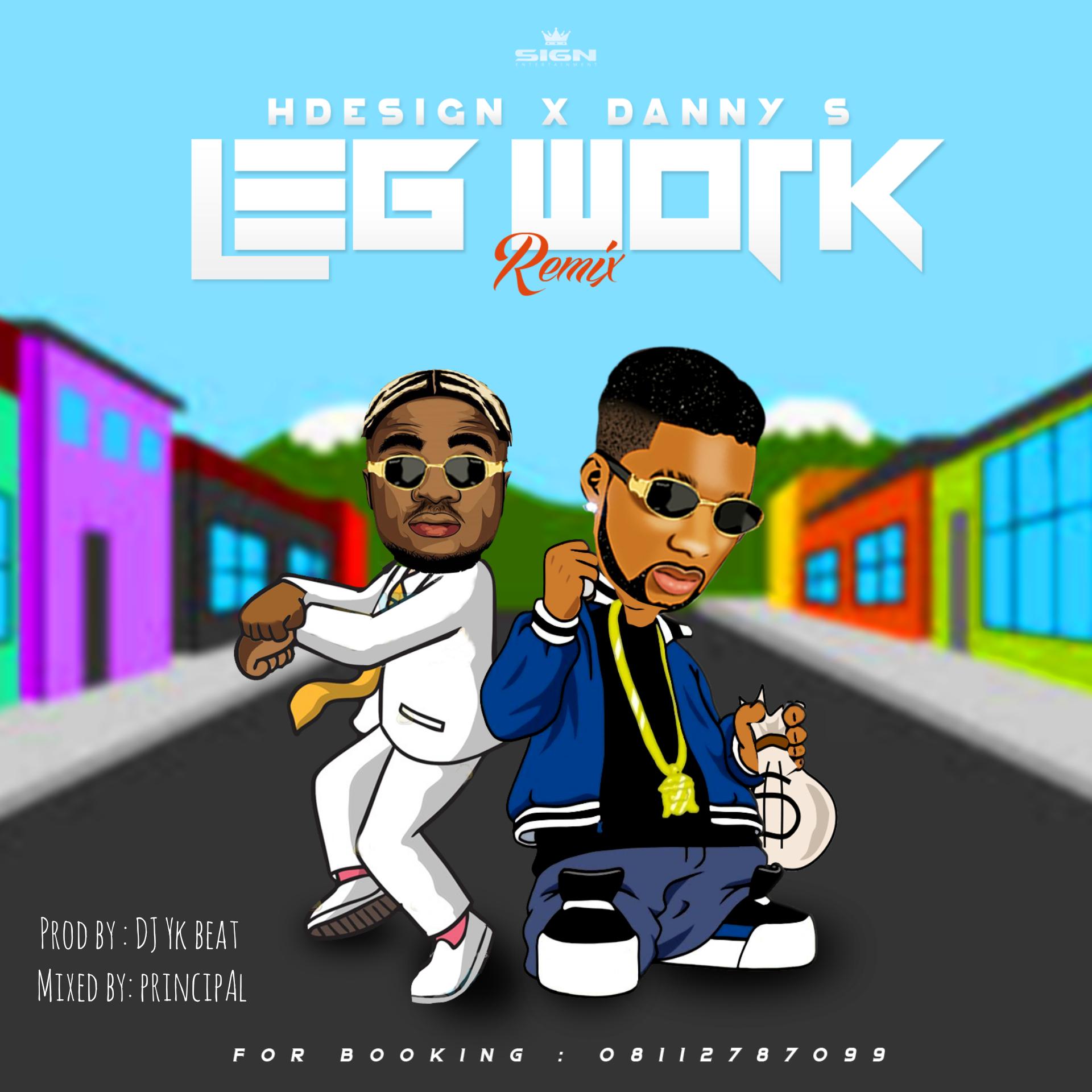 Music:HDesign Ft. Danny S – Legwork Remix