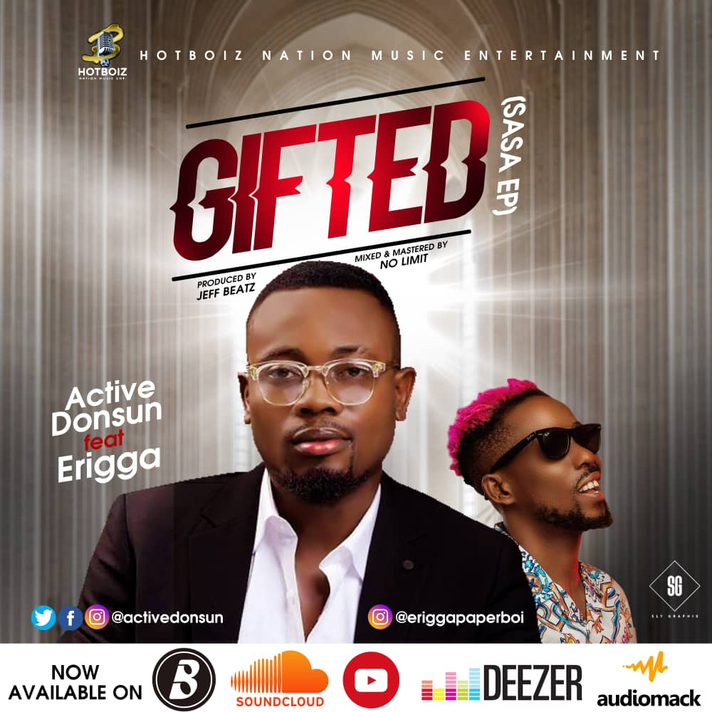 PREMIERE: Active Donsun Ft. Erigga – Gifted (Prod. Jeff Beatz)